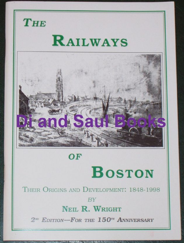The Railways of Boston - Their Origins and Development 1848-1998, by Neil Wright